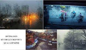 Kỹ thuật chụp ảnh mưa qua 1 lớp kính